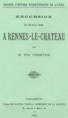 Elie Tisseyre's report of the visit to Rennes-le-Château on 25th June 1905