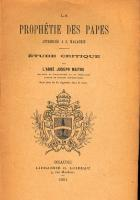 the Prophecy of the Popes allotted to St. Malachy by Abbé Joseph Maitre