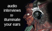 Audio Interviews to Illuminatie your ears
